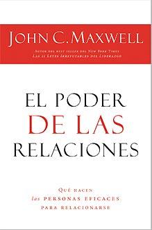 El Poder De Las Relaciones Según John Maxwell Noti Prensa