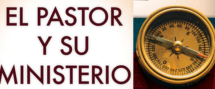 El pastor y su ministerio: Una guía práctica