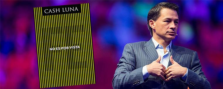 Nuevo libro de Cash Luna será publicado por Editorial Vida