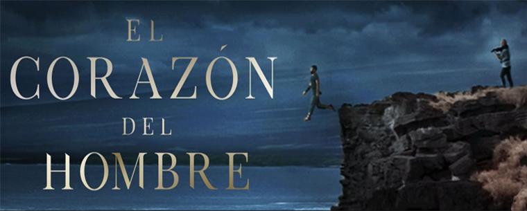 «El corazón del hombre» se estrena en Latinoamérica