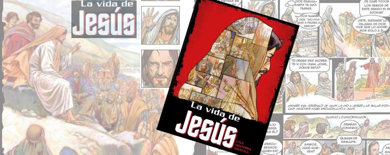 ¡Ya está disponible «La vida de Jesús», una historia gráfica a todo color!